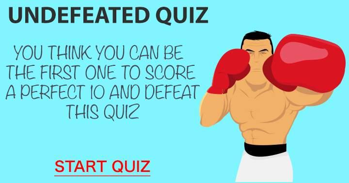 Undefeated Quiz