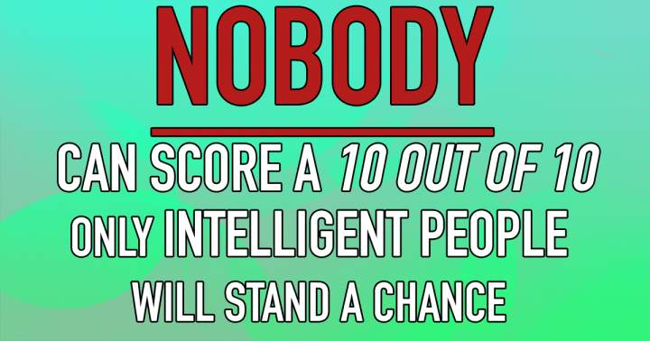 Unbeatable Quiz For Intelligent People